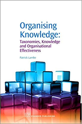 Organising Knowledge- Taxonomies, Knowledge and Organisational Effectiveness book cover