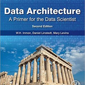 data architecture a primer for the data scientist cover