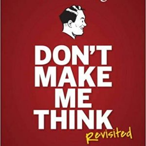 Don't Make Me Think, Revisited- A Common Sense Approach to Web Usability book cover