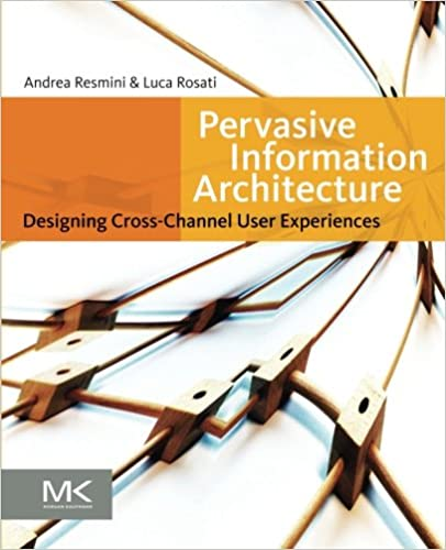 Pervasive Information Architecture- Designing Cross-Channel User Experiences book cover