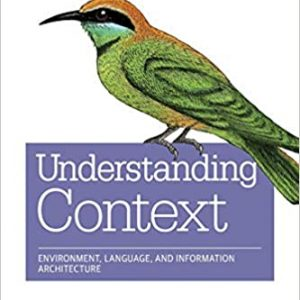 Understanding Context- Environment, Language, and Information Architecture book cover